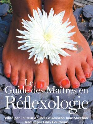 le Guide des Maitres en Reflexologie